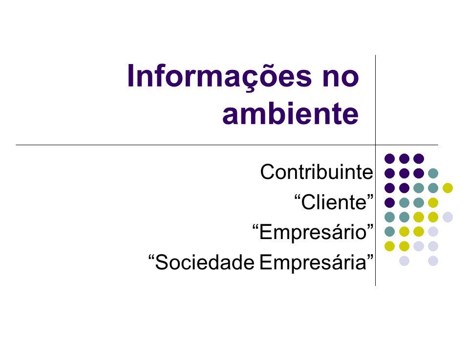 Informações no ambiente Contribuinte Cliente Empresário Sociedade Empresária