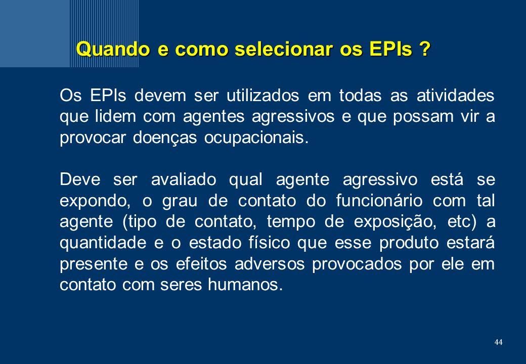 44 Quando e como selecionar os EPIs .