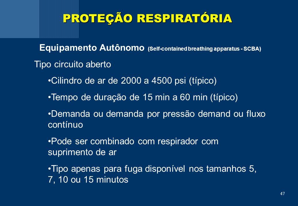 47 Equipamento Autônomo (Self-contained breathing apparatus - SCBA) Tipo circuito aberto Cilindro de ar de 2000 a 4500 psi (típico) Tempo de duração de 15 min a 60 min (típico) Demanda ou demanda por pressão demand ou fluxo contínuo Pode ser combinado com respirador com suprimento de ar Tipo apenas para fuga disponível nos tamanhos 5, 7, 10 ou 15 minutos PROTEÇÃO RESPIRATÓRIA