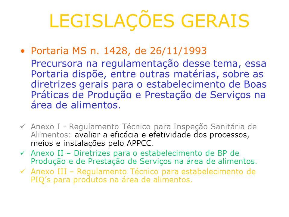 LEGISLAÇÕES GERAIS Portaria MS n. 1428, de 26/11/1993 Precursora na regulamentação desse tema, essa Portaria dispõe, entre outras matérias, sobre as d