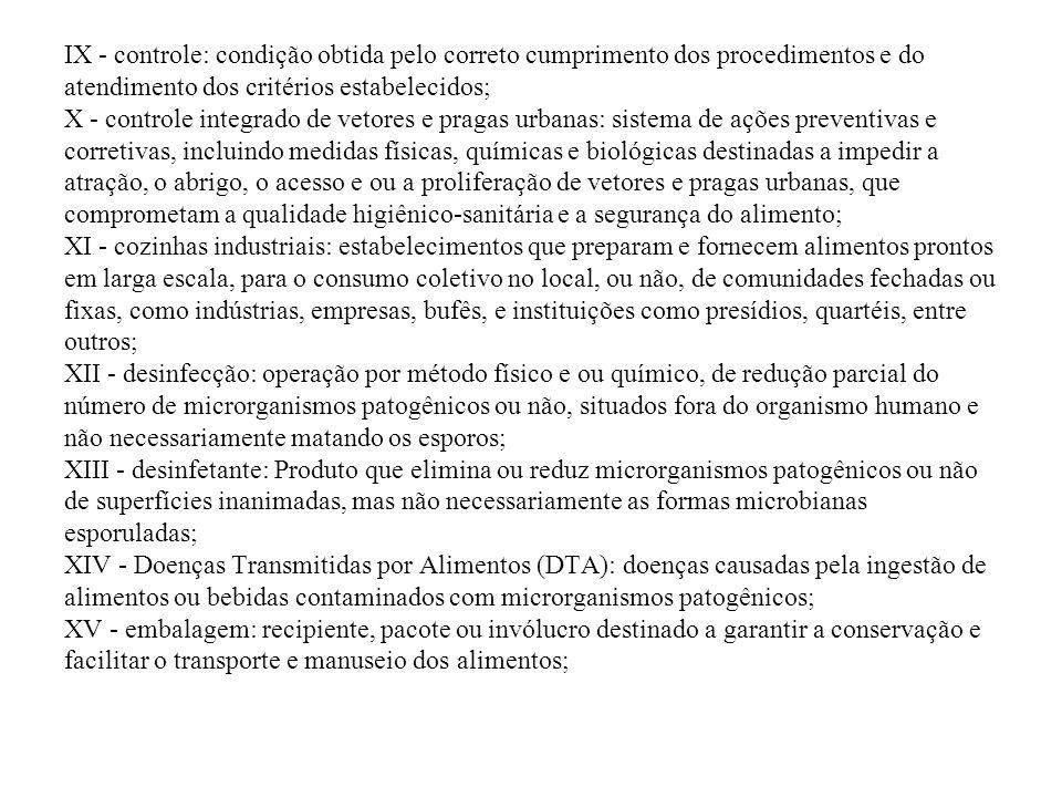 IX - controle: condição obtida pelo correto cumprimento dos procedimentos e do atendimento dos critérios estabelecidos; X - controle integrado de veto