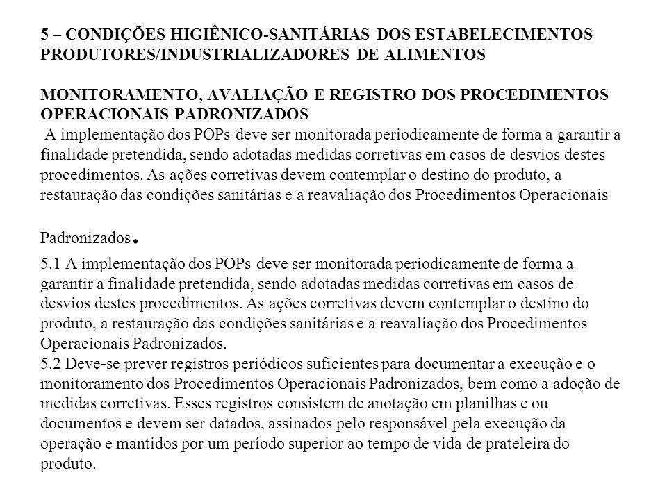 5 – CONDIÇÕES HIGIÊNICO-SANITÁRIAS DOS ESTABELECIMENTOS PRODUTORES/INDUSTRIALIZADORES DE ALIMENTOS MONITORAMENTO, AVALIAÇÃO E REGISTRO DOS PROCEDIMENT