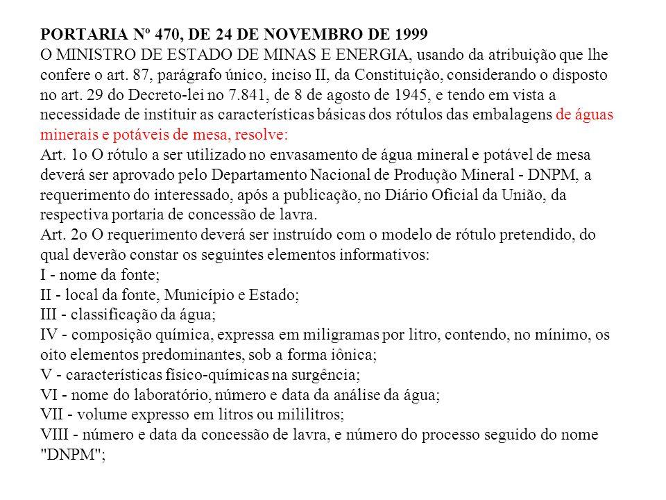 PORTARIA Nº 470, DE 24 DE NOVEMBRO DE 1999 O MINISTRO DE ESTADO DE MINAS E ENERGIA, usando da atribuição que lhe confere o art. 87, parágrafo único, i