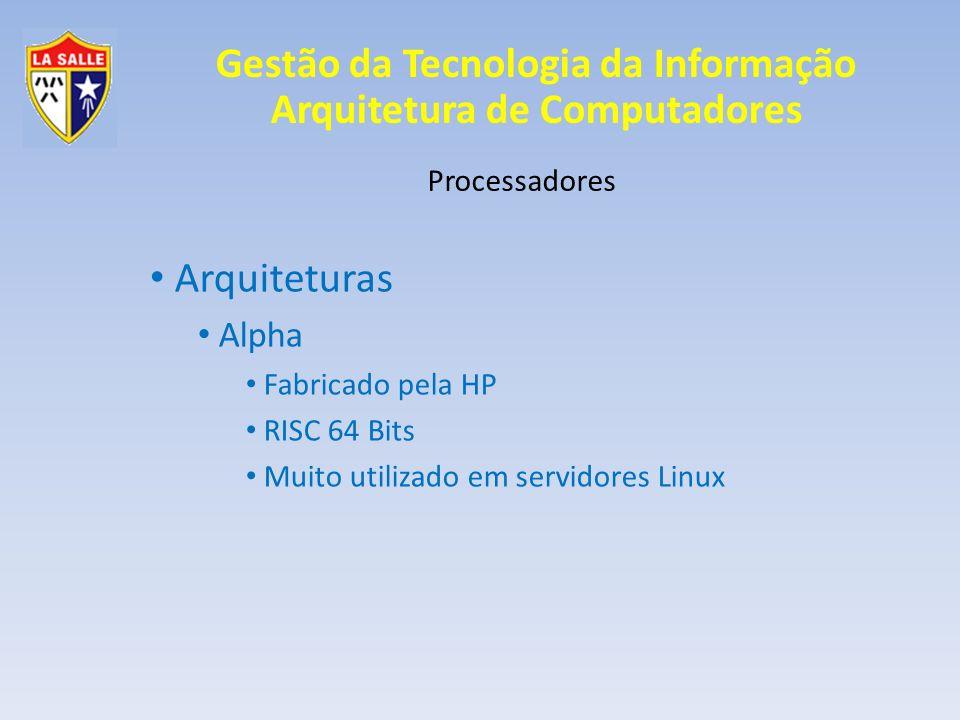 Gestão da Tecnologia da Informação Arquitetura de Computadores Processadores Arquiteturas Intel 64 bits – x86 Pentium