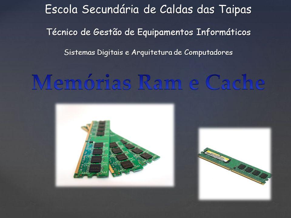 { Escola Secundária de Caldas das Taipas Técnico de Gestão de Equipamentos Informáticos Sistemas Digitais e Arquitetura de Computadores