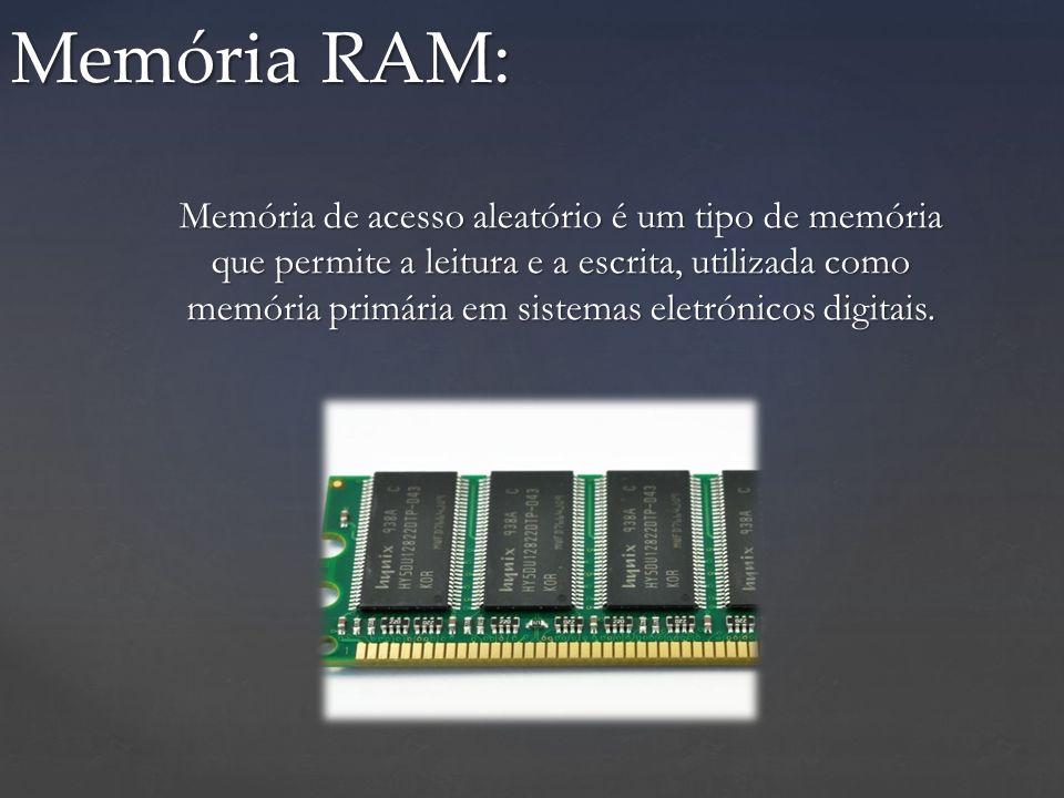 Memória de acesso aleatório é um tipo de memória que permite a leitura e a escrita, utilizada como memória primária em sistemas eletrónicos digitais.