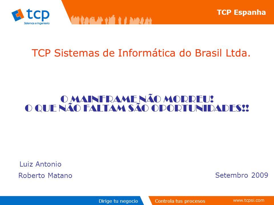 Dirige tu negocioControla tus procesos TCP Sistemas de Informática do Brasil Ltda.