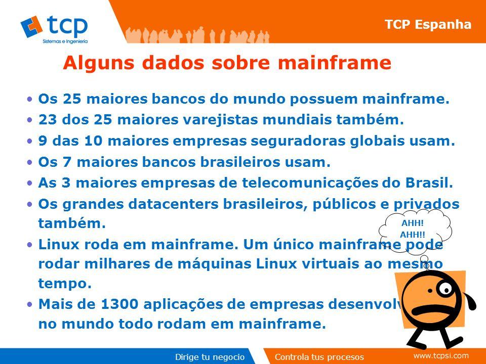 Dirige tu negocioControla tus procesos Alguns dados sobre mainframe Os 25 maiores bancos do mundo possuem mainframe.