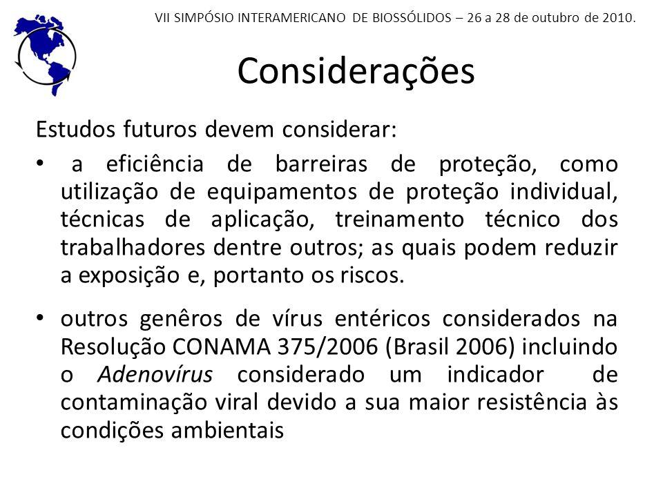 Considerações Estudos futuros devem considerar: a eficiência de barreiras de proteção, como utilização de equipamentos de proteção individual, técnica
