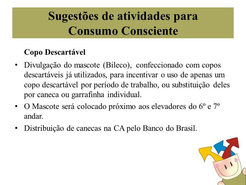 Sugestões de atividades para Consumo Consciente Copo Descartável Divulgação do mascote (Bileco), confeccionado com copos descartáveis já utilizados, p