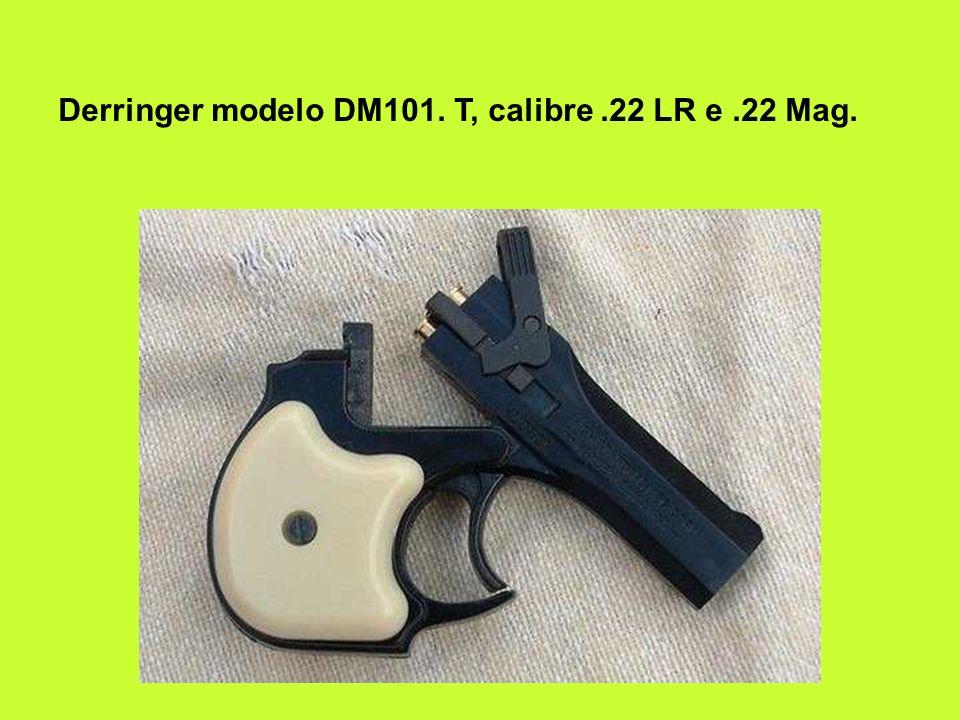 Derringer modelo DM101. T, calibre.22 LR e.22 Mag.