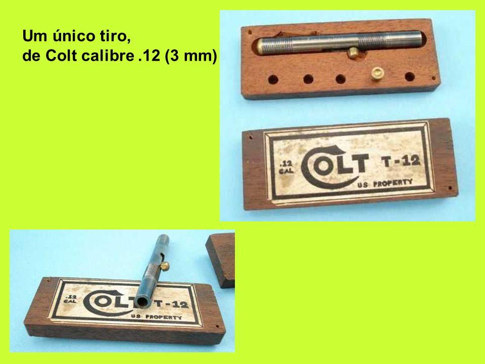 Um único tiro, de Colt calibre.12 (3 mm)
