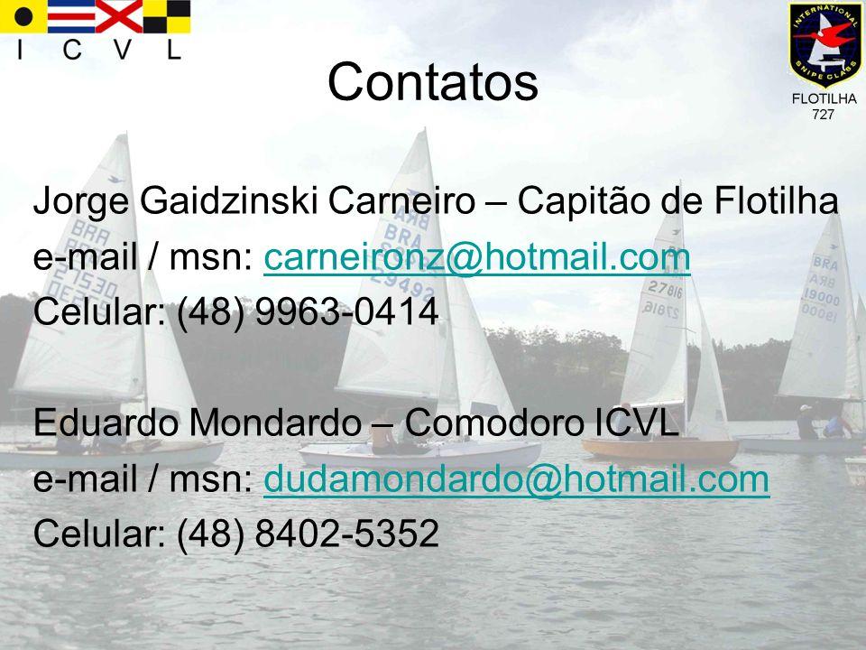 Contatos Jorge Gaidzinski Carneiro – Capitão de Flotilha e-mail / msn: carneironz@hotmail.comcarneironz@hotmail.com Celular: (48) 9963-0414 Eduardo Mo