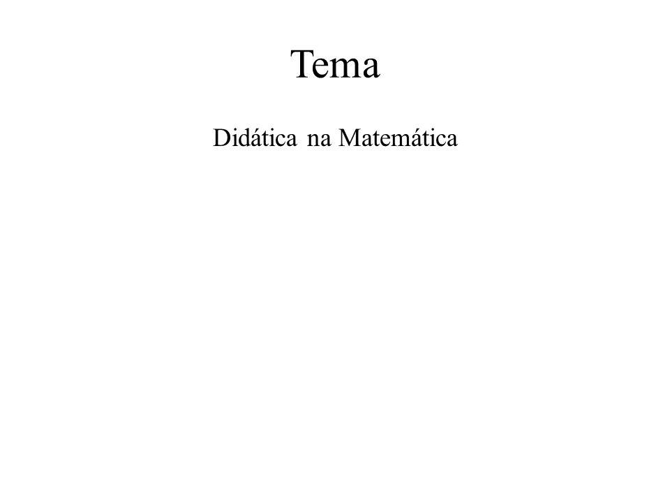Tema Didática na Matemática