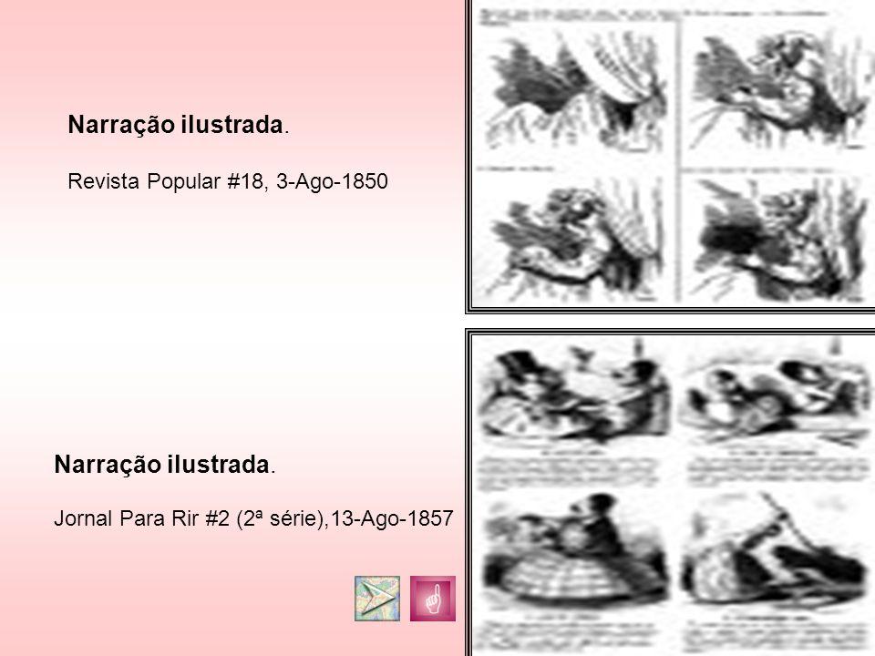Narração ilustrada. Revista Popular #18, 3-Ago-1850 Narração ilustrada. Jornal Para Rir #2 (2ª série),13-Ago-1857