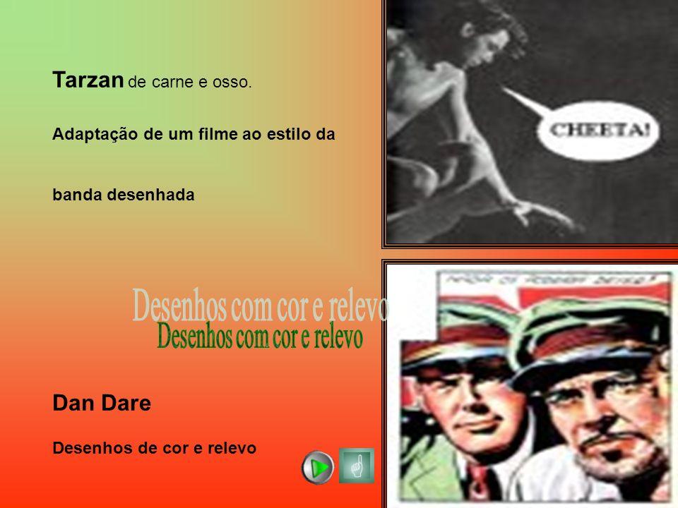 Tarzan de carne e osso. Adaptação de um filme ao estilo da banda desenhada Dan Dare Desenhos de cor e relevo