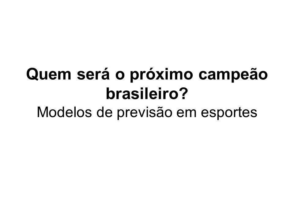 Quem será o próximo campeão brasileiro? Modelos de previsão em esportes