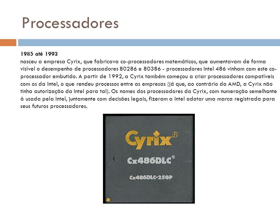Processadores 1993 até 1998 Em 1993, a Intel lançou o sucessor do 486.