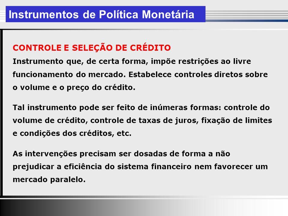 CONTROLE E SELEÇÃO DE CRÉDITO Instrumento que, de certa forma, impõe restrições ao livre funcionamento do mercado.