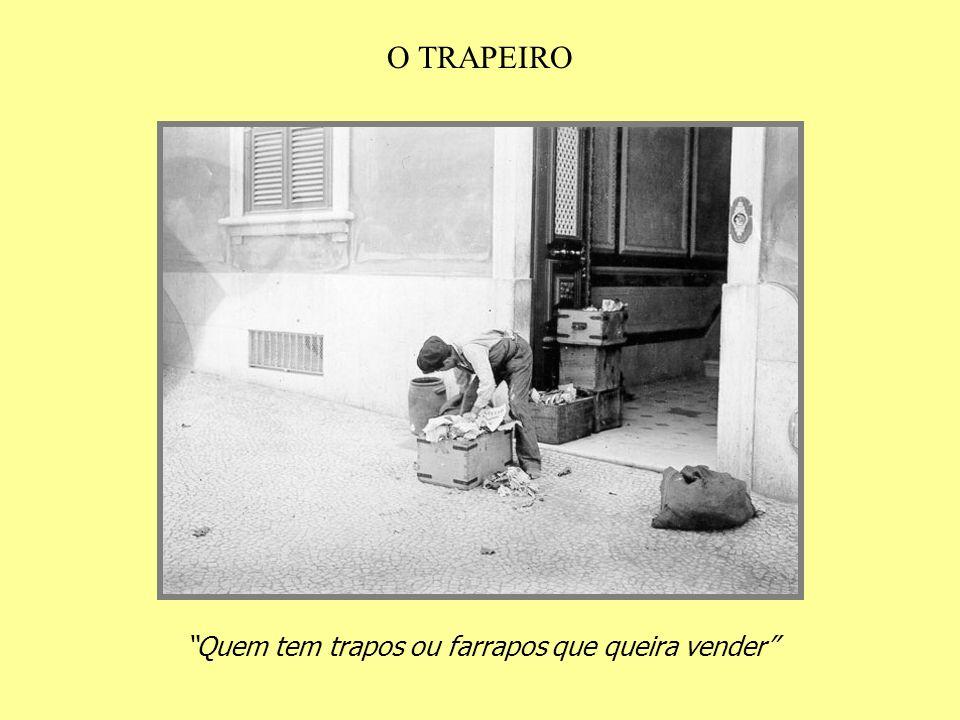 O TRAPEIRO Quem tem trapos ou farrapos que queira vender