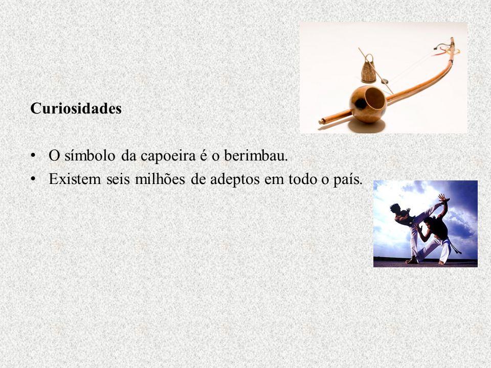 Curiosidades O símbolo da capoeira é o berimbau. Existem seis milhões de adeptos em todo o país.