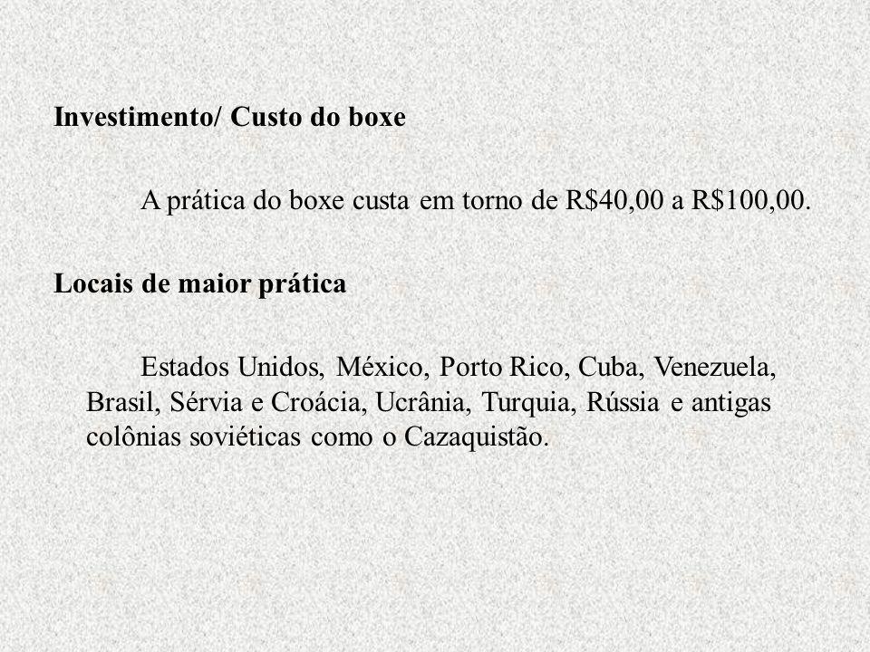 Investimento/ Custo do boxe A prática do boxe custa em torno de R$40,00 a R$100,00. Locais de maior prática Estados Unidos, México, Porto Rico, Cuba,
