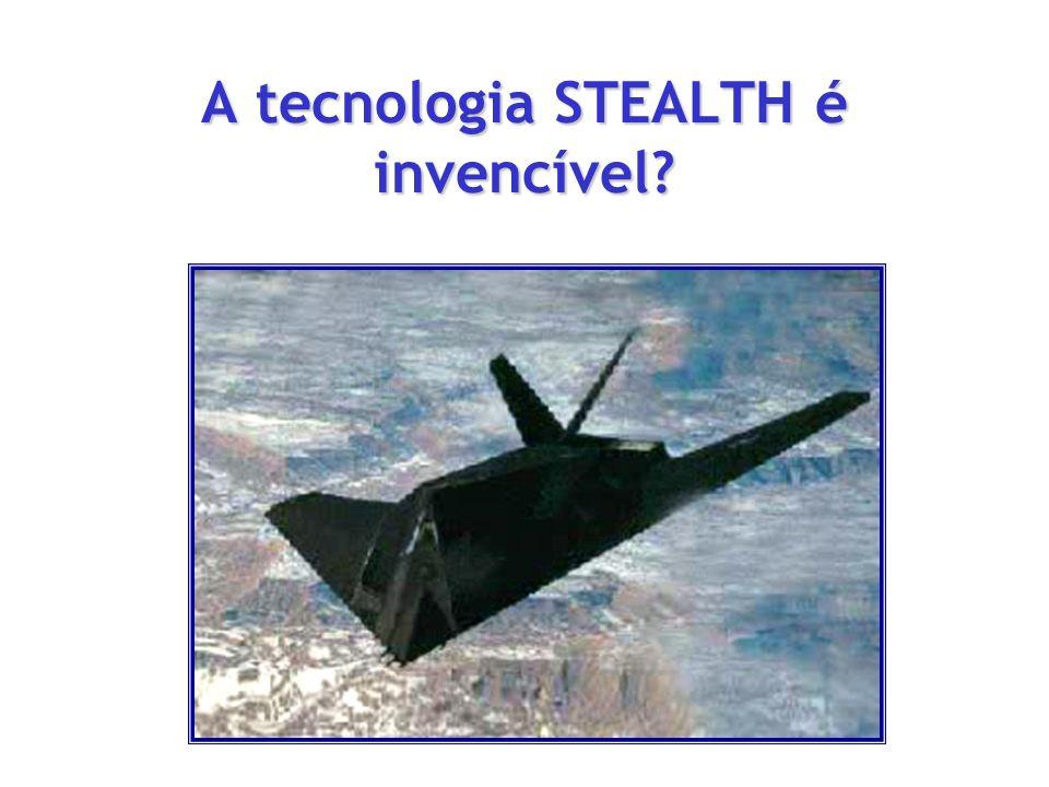 A tecnologia STEALTH é invencível?