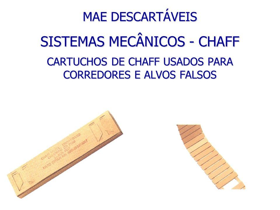 CARTUCHOS DE CHAFF USADOS PARA CORREDORES E ALVOS FALSOS MAE DESCARTÁVEIS SISTEMAS MECÂNICOS - CHAFF