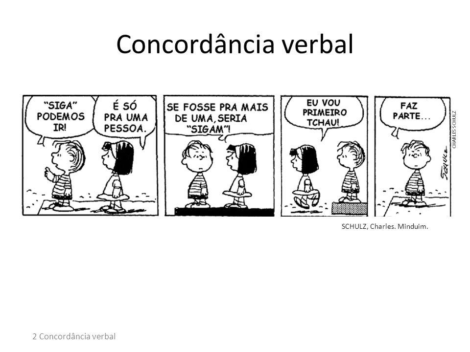 Concordância verbal SCHULZ, Charles. Minduim. 2 Concordância verbal CHARLES SCHULZ