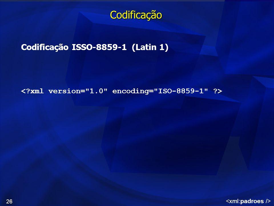 26 Codificação Codificação ISSO-8859-1 (Latin 1)
