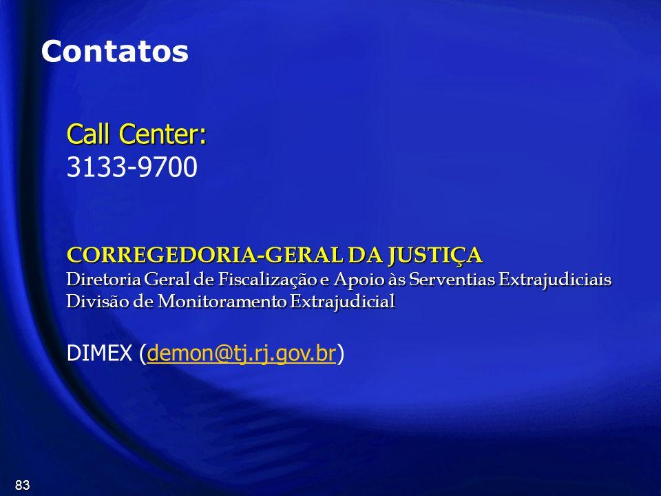 83 Call Center: 3133-9700 CORREGEDORIA-GERAL DA JUSTIÇA Diretoria Geral de Fiscalização e Apoio às Serventias Extrajudiciais Divisão de Monitoramento