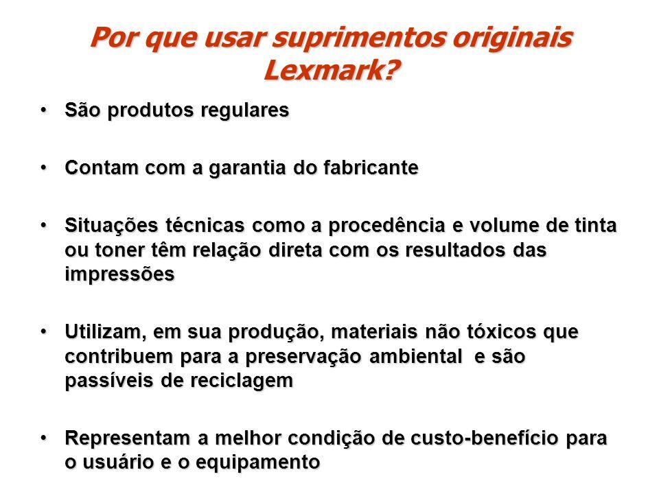 Por que usar suprimentos originais Lexmark? São produtos regularesSão produtos regulares Contam com a garantia do fabricanteContam com a garantia do f