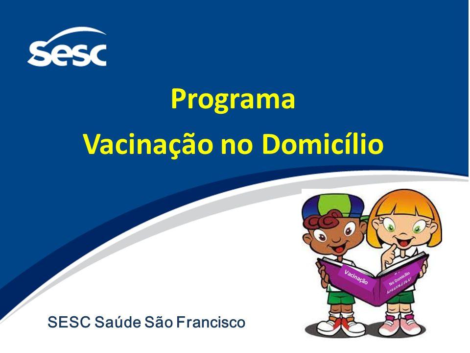 Programa Vacinação no Domicílio SESC Saúde São Francisco Vacinação No Domicílio