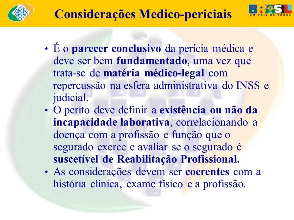 É o parecer conclusivo da perícia médica e deve ser bem fundamentado, uma vez que trata-se de matéria médico-legal com repercussão na esfera administr