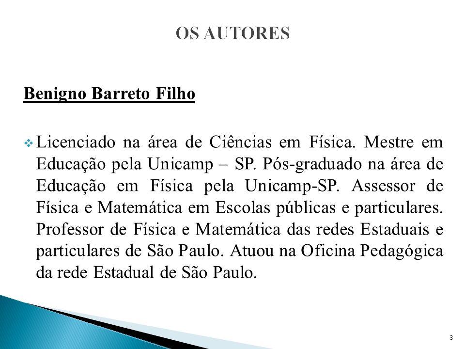 Benigno Barreto Filho Licenciado na área de Ciências em Física.