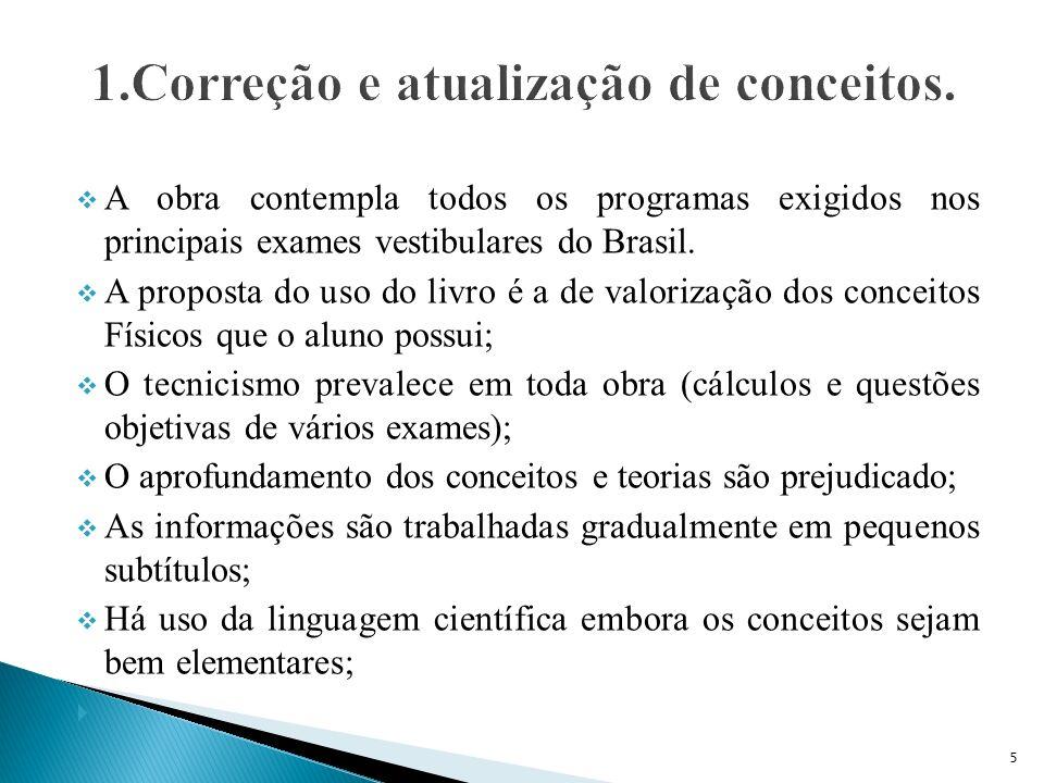 A obra contempla todos os programas exigidos nos principais exames vestibulares do Brasil.