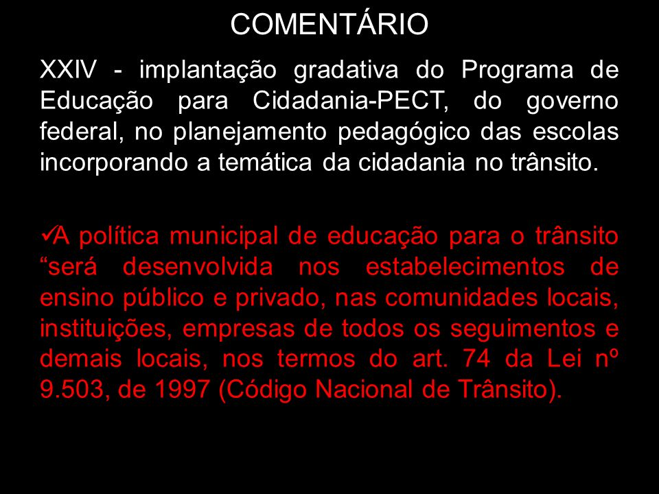 COMENTÁRIO XXIV - implantação gradativa do Programa de Educação para Cidadania-PECT, do governo federal, no planejamento pedagógico das escolas incorp
