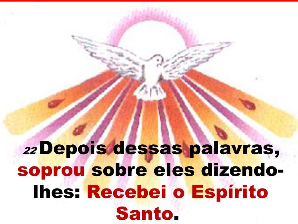 Àqueles a quem perdoardes os pecados, ser-lhes-ão perdoados; àqueles a quem os retiverdes, ser-lhes-ão retidos.