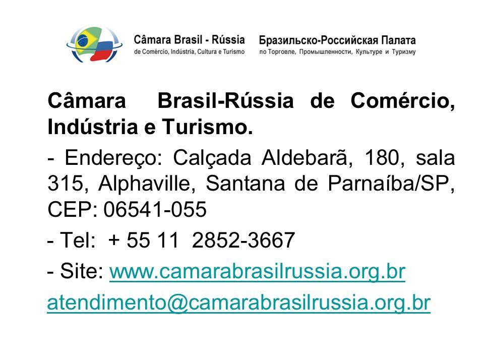Câmara Brasil-Rússia de Comércio, Indústria e Turismo. - Endereço: Calçada Aldebarã, 180, sala 315, Alphaville, Santana de Parnaíba/SP, CEP: 06541-055