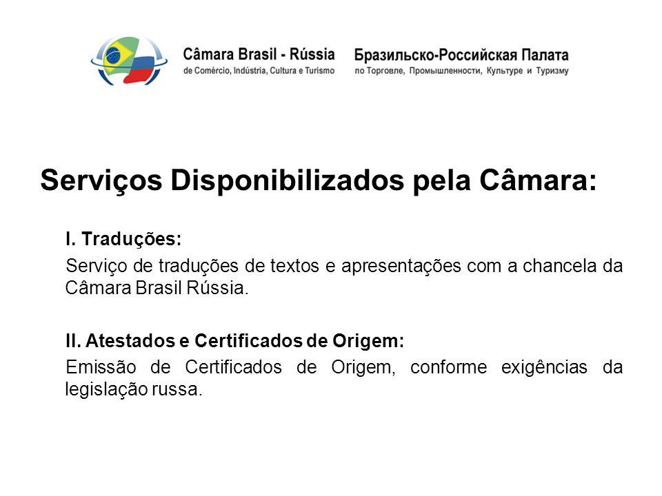 Serviços Disponibilizados pela Câmara: I. Traduções: Serviço de traduções de textos e apresentações com a chancela da Câmara Brasil Rússia. II. Atesta