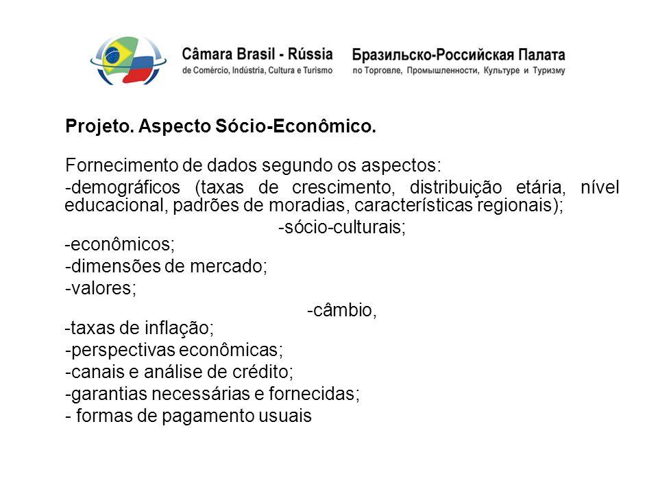 Projeto. Aspecto Sócio-Econômico. Fornecimento de dados segundo os aspectos: -demográficos (taxas de crescimento, distribuição etária, nível educacion