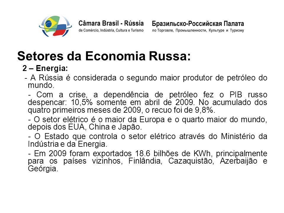 Setores da Economia Russa: 2 – Energia: - A Rússia é considerada o segundo maior produtor de petróleo do mundo. - Com a crise, a dependência de petról