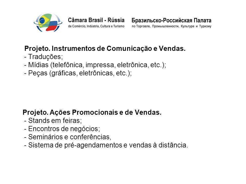 Projeto. Instrumentos de Comunicação e Vendas. - Traduções; - Mídias (telefônica, impressa, eletrônica, etc.); - Peças (gráficas, eletrônicas, etc.);