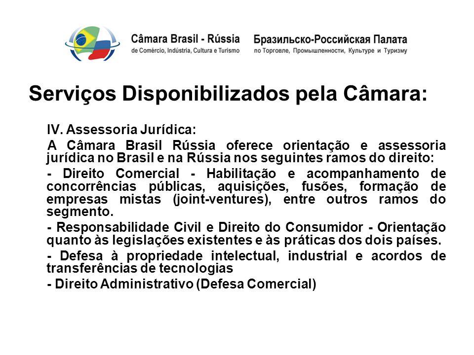 Serviços Disponibilizados pela Câmara: IV. Assessoria Jurídica: A Câmara Brasil Rússia oferece orientação e assessoria jurídica no Brasil e na Rússia
