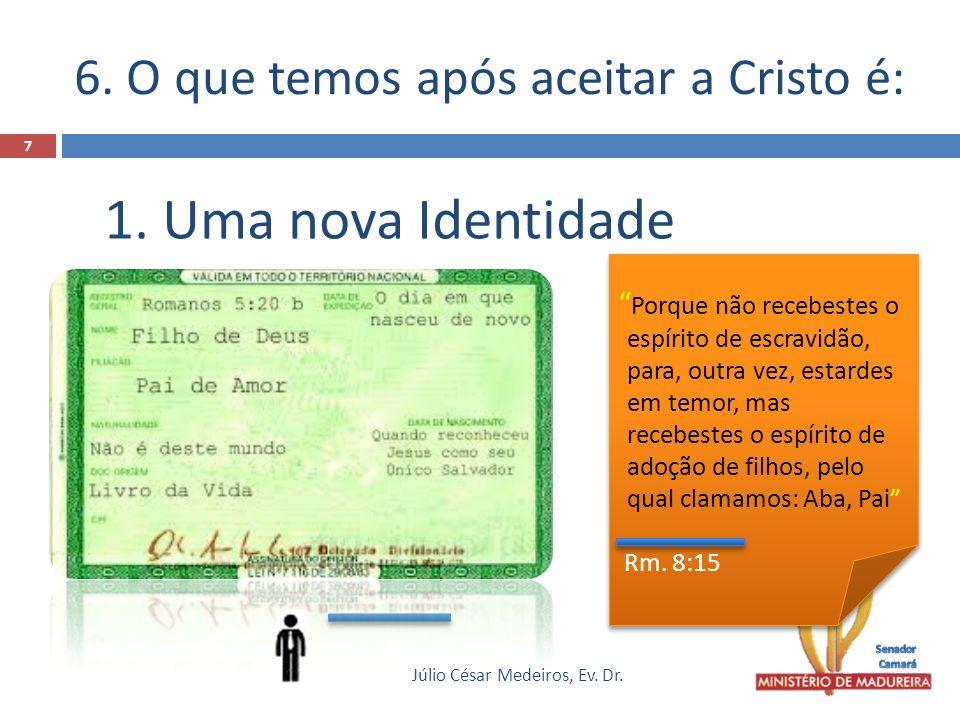 6.2 Uma nova natureza Júlio César Medeiros, Ev.Dr.