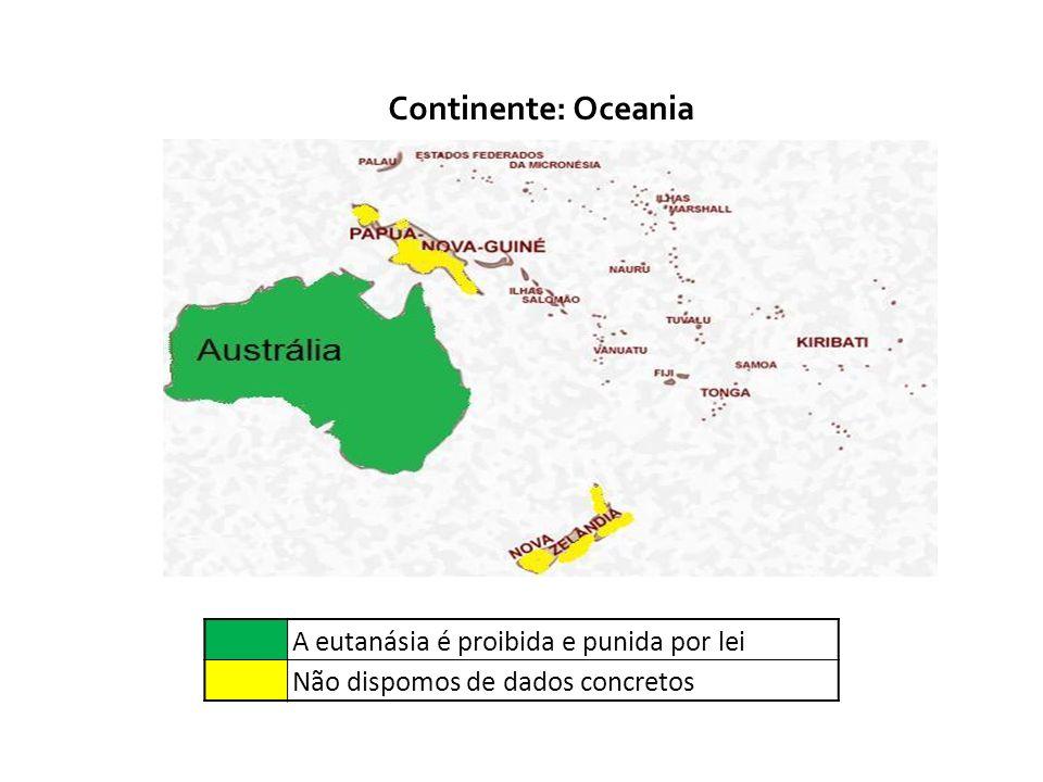 Continente: Oceania A eutanásia é proibida e punida por lei Não dispomos de dados concretos