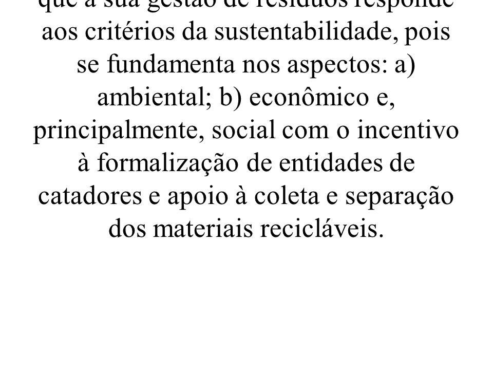 Em 2003 a Prefeitura de Natal, iniciou sua atual gestão de resíduos, fundamentada nos pressupostos da recém-política nacional naqual prever que a sua