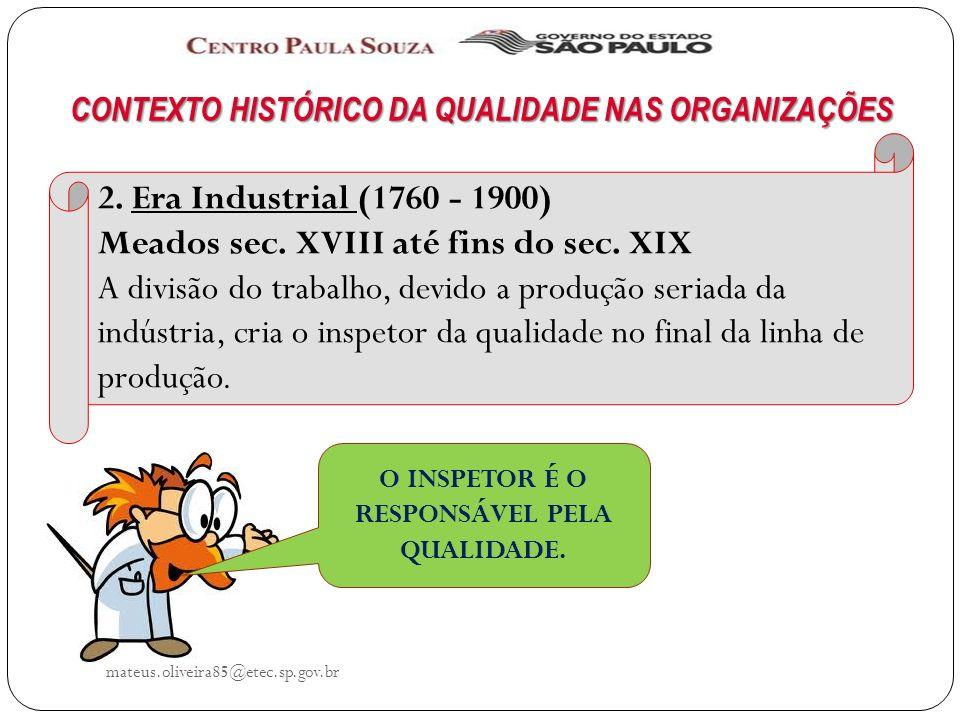 mateus.oliveira85@etec.sp.gov.br CONTEXTO HISTÓRICO DA QUALIDADE NAS ORGANIZAÇÕES 2.