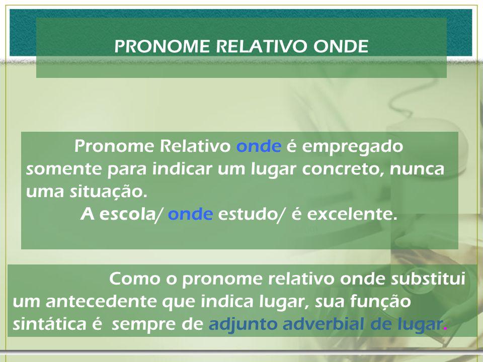 Pronome Relativo Cujo Na frase anterior a expressão de Marcelo, que o pronome cujo substitui, é um adjunto adnominal. Como o pronome cujo sempre acomp
