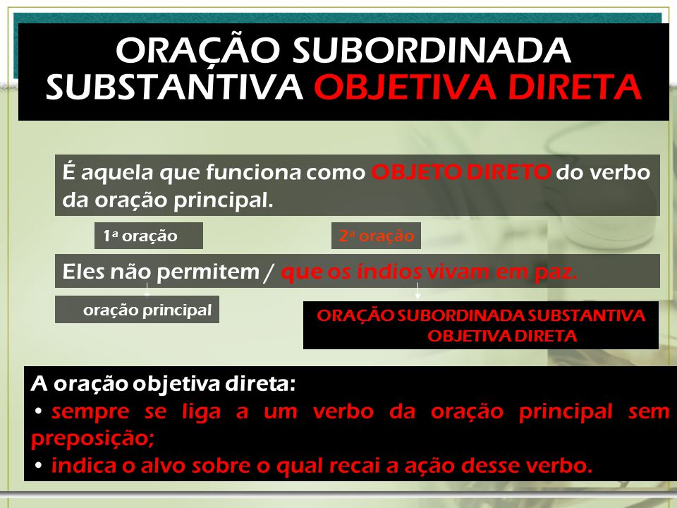 ORAÇÃO SUBORDINADA SUBSTANTIVA SUBJETIVA É aquela que funciona como sujeito do verbo da oração principal.